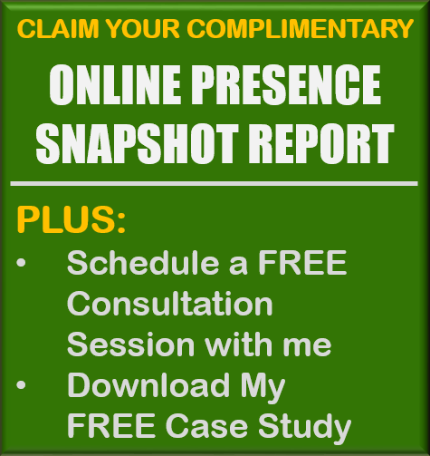 Get Your FREE Online Presence Snapshot Report - GET IT TODAY!